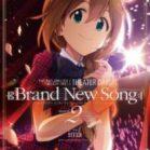 アイドルマスター ミリオンライブ!シアターデイズ Brand New Song 第01-02巻