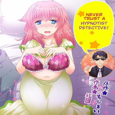-Never Trust A Hypnotist Detective!-