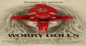 Worry Dolls Torrent Full HD Movie 2016 Download
